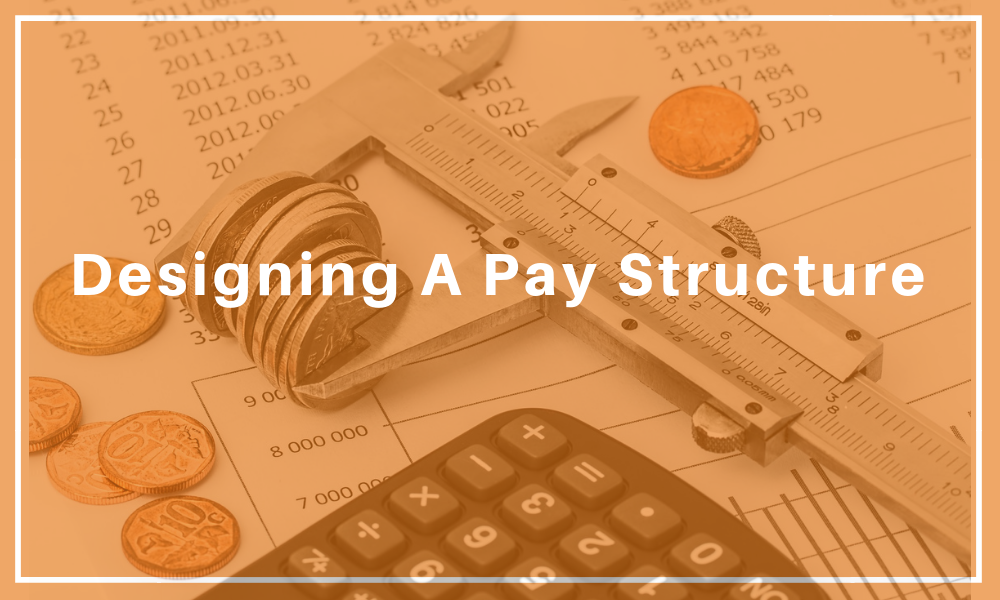 Designing A Pay Structure
